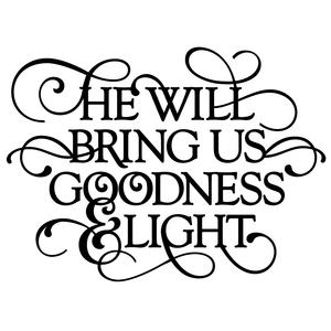 flourish phrase - he will bring us goodness