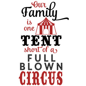 family one tent short of a circus