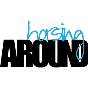 'horsing around' phrase