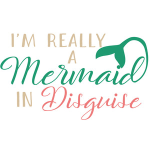 i'm really a mermaid in disguise
