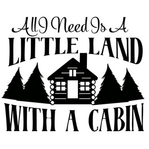 a little land with a cabin