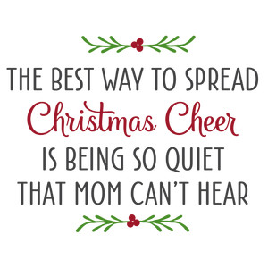 best way to spread cheer - mom phrase