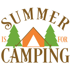 summer is for camping