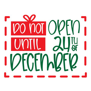 do not open until 24th of december