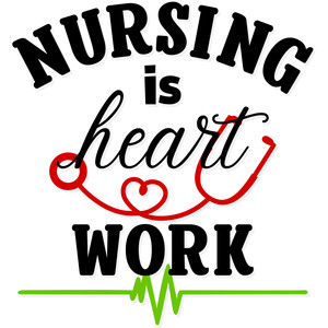 nursing is heart work
