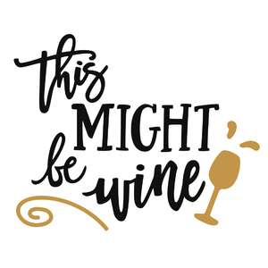 this might be wine phrase