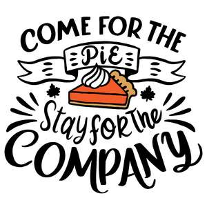come for the pie stay for the company