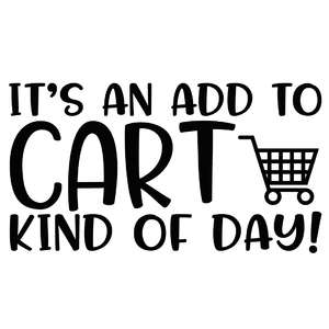 it's an add to cart kind of day!