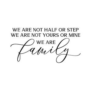 we are not half or step