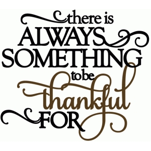 always something to be thankful for - vinyl phrase