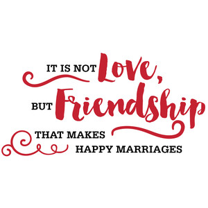 it is not love but friendship quote