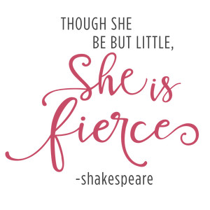 though she be but little fierce phrase