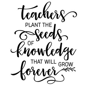 teachers plant the seeds phrase