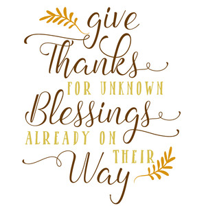 give thanks for unknown blessings