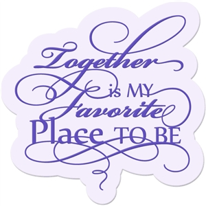 'together is my favorite place' word art