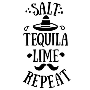 salt, tequila, lime, repeat