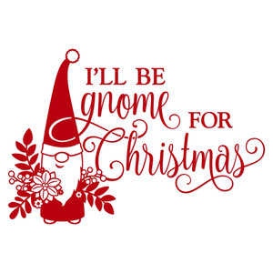 i'll be gnome for christmas