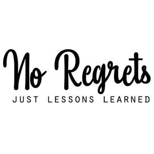 no regrets only lessons learned