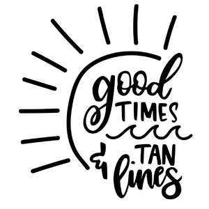 good times and tan lines phrase