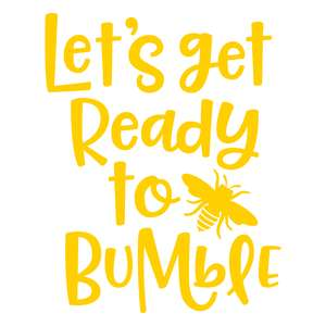 let's get ready to bumble