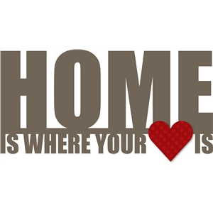 phrase: home is where your heart is