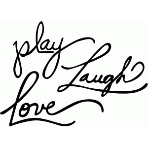 play laugh love phrase