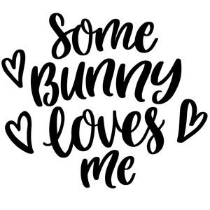 some bunny loves me easter phrase