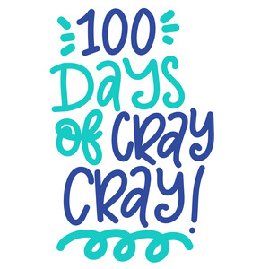 100 days of cray cray!