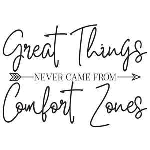 great things never came from comfort zones arrow quote