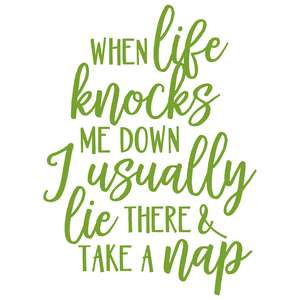 when life knocks me down