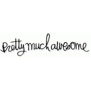 'pretty much awesome'