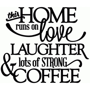 this home runs on coffee - vinyl phrase