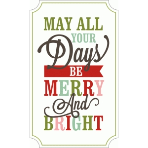 may all your days be merry & bright print & cut