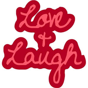 love & laugh
