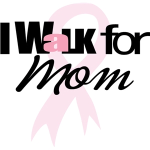walk for mom phrase