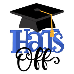 hat's off graduation phrase