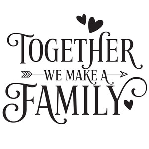 together we make a family quote