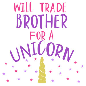trade brother for unicorn