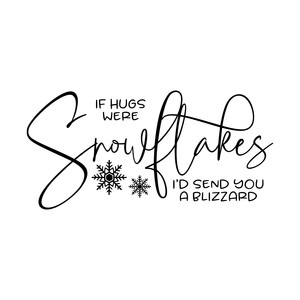 if hugs were snowflakes