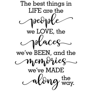 best things in life people places memories