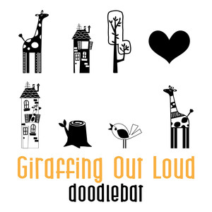 giraffing out loud doodlebat