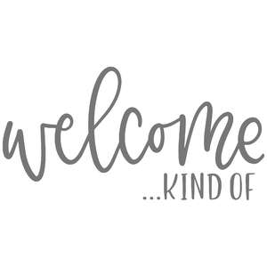 welcome kind of handlettered
