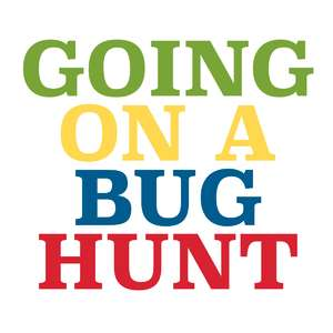 going on a bug hunt