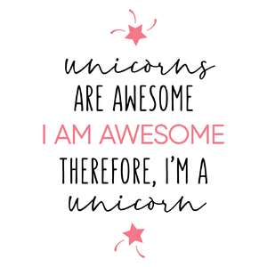 unicorns are awesome phrase