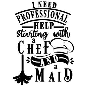 need professional help chef and maid