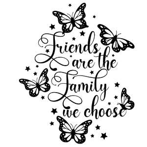 friends are the family we choose