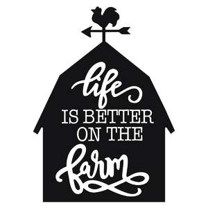 life is better on the farm phrase