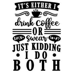 either drink coffee or swear