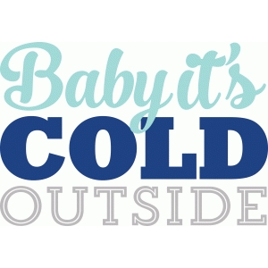 'baby it's cold outside' phrase