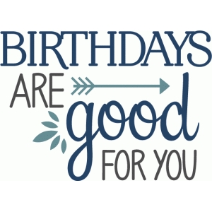 silhouette design store view design 79857 birthdays are good for